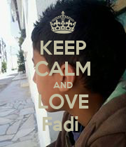 KEEP CALM AND LOVE Fadi  - Personalised Poster large