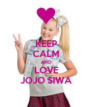 KEEP CALM AND LOVE JOJO SIWA - Personalised Poster large