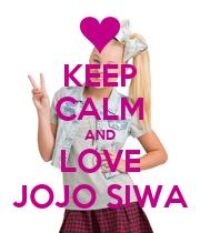 KEEP CALM AND LOVE JOJO SIWA - Personalised Large Wall Decal