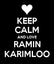 KEEP CALM AND LOVE RAMIN KARIMLOO - Personalised Poster large