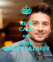KEEP CALM AND LOVE  SERGEY LAZAREV - Personalised Large Wall Decal