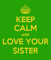 KEEP CALM AND LOVE YOUR SISTER - Personalised Poster large