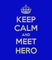 KEEP CALM AND MEET HERO - Personalised Poster large