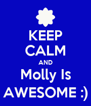KEEP CALM AND Molly Is AWESOME :) - Personalised Poster large