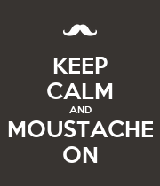 KEEP CALM AND MOUSTACHE ON - Personalised Poster large