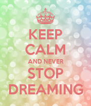 KEEP CALM AND NEVER STOP DREAMING - Personalised Poster large