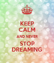 KEEP CALM AND NEVER STOP DREAMING - Personalised Large Wall Decal
