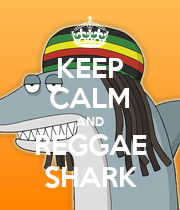 KEEP CALM AND REGGAE SHARK - Personalised Poster large