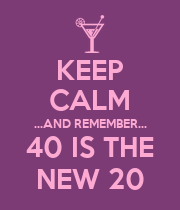 KEEP CALM ...AND REMEMBER... 40 IS THE NEW 20 - Personalised Large Wall Decal