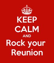 KEEP CALM AND Rock your  Reunion - Personalised Poster large