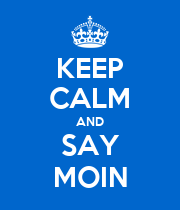 KEEP CALM AND SAY MOIN - Personalised Poster large