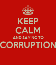KEEP CALM AND SAY NO TO CORRUPTION  - Personalised Poster large