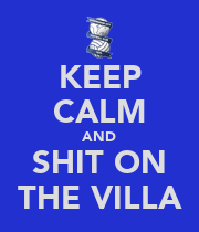 KEEP CALM AND SHIT ON THE VILLA - Personalised Large Wall Decal
