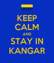 KEEP CALM AND STAY IN KANGAR - Personalised Poster large