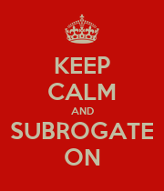 KEEP CALM AND SUBROGATE ON - Personalised Poster large