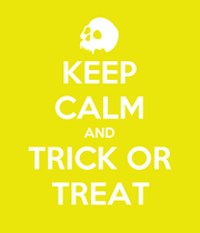KEEP CALM AND TRICK OR TREAT - Personalised Poster large