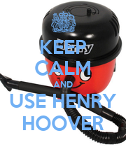 KEEP CALM AND USE HENRY HOOVER - Personalised Poster large