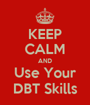KEEP CALM AND Use Your DBT Skills - Personalised Poster large