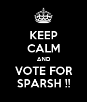 KEEP CALM AND VOTE FOR SPARSH !! - Personalised Poster large