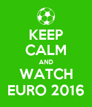 KEEP CALM AND WATCH EURO 2016 - Personalised Poster large