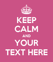 KEEP CALM AND YOUR TEXT HERE - Personalised Poster large