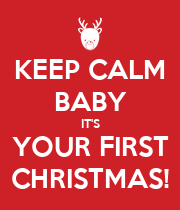 KEEP CALM BABY IT'S YOUR FIRST CHRISTMAS! - Personalised Poster large