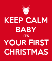 KEEP CALM BABY IT'S YOUR FIRST CHRISTMAS - Personalised Poster large