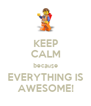 KEEP CALM because EVERYTHING IS AWESOME! - Personalised Poster large