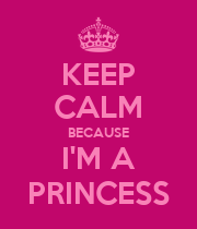 KEEP CALM BECAUSE I'M A PRINCESS - Personalised Poster large