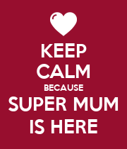 KEEP CALM BECAUSE SUPER MUM IS HERE - Personalised Large Wall Decal