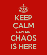 KEEP CALM CAPTAIN  CHAOS IS HERE - Personalised Large Wall Decal