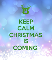 KEEP CALM CHRISTMAS IS COMING  - Personalised Large Wall Decal