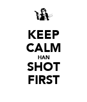 KEEP CALM HAN SHOT FIRST - Personalised Poster large