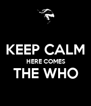 KEEP CALM HERE COMES THE WHO  - Personalised Large Wall Decal