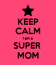 KEEP CALM I am a  SUPER  MOM - Personalised Large Wall Decal