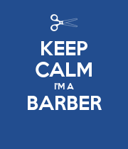 KEEP CALM I'M A BARBER  - Personalised Poster large