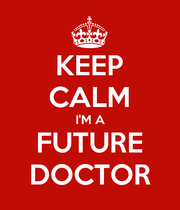 KEEP CALM I'M A FUTURE DOCTOR - Personalised Poster small