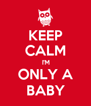 KEEP CALM I'M A ONLY A BABY - Personalised Poster large
