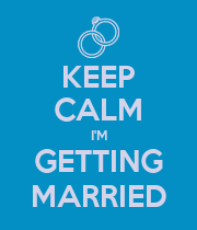 KEEP CALM I'M GETTING MARRIED - Personalised Poster large