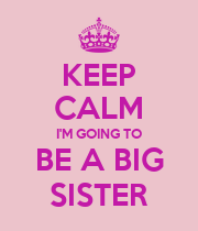 KEEP CALM I'M GOING TO BE A BIG SISTER - Personalised Poster large