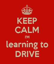 KEEP CALM I'M learning to DRIVE - Personalised Poster large