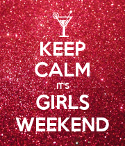 KEEP CALM IT'S GIRLS WEEKEND - Personalised Large Wall Decal