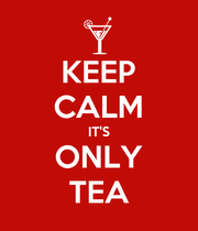 KEEP CALM IT'S ONLY TEA - Personalised Large Wall Decal