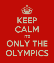 KEEP CALM IT'S ONLY THE OLYMPICS - Personalised Poster large