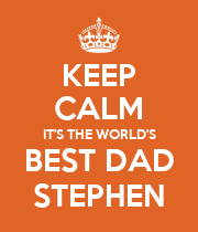 KEEP CALM IT'S THE WORLD'S BEST DAD STEPHEN - Personalised Poster large