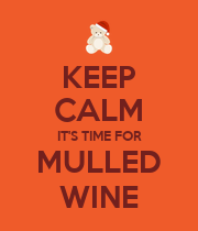 KEEP CALM IT'S TIME FOR MULLED WINE - Personalised Poster large