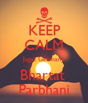 KEEP CALM Jagat Germany Bhartat  Parbhani - Personalised Poster large