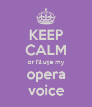 KEEP CALM or I'll use my opera voice - Personalised Large Wall Decal