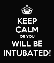 KEEP CALM OR YOU WILL BE INTUBATED! - Personalised Poster large