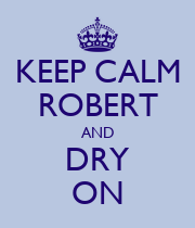 KEEP CALM ROBERT AND DRY ON - Personalised Poster large